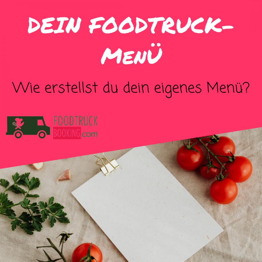 Foodtruck-Menü: Wie erstellst du dein eigenes Menü?